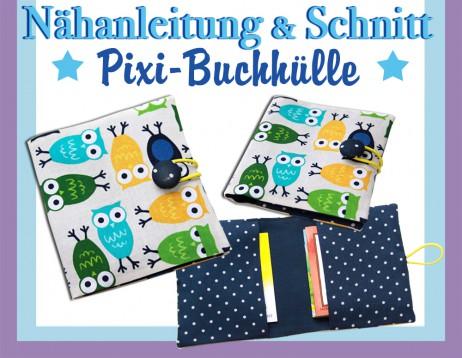 Fix Nähanleitung Pixibuch-Hülle & Schnittmuster - E-Book